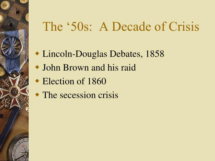 The '50s:  A Decade of Crisis