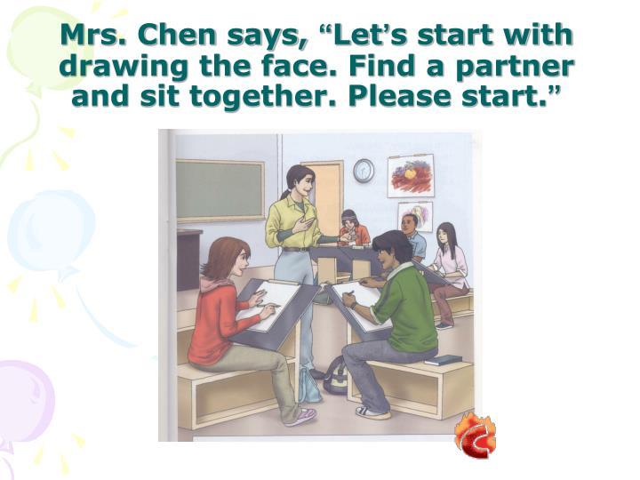 Mrs. Chen says,