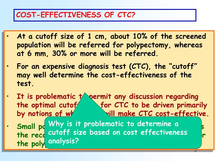 COST-EFFECTIVENESS OF CTC?