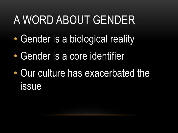 A Word About Gender
