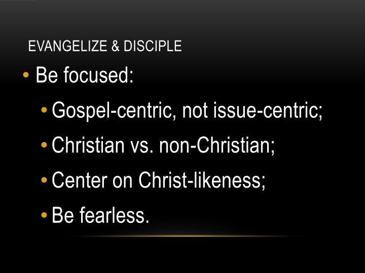 Evangelize & Disciple