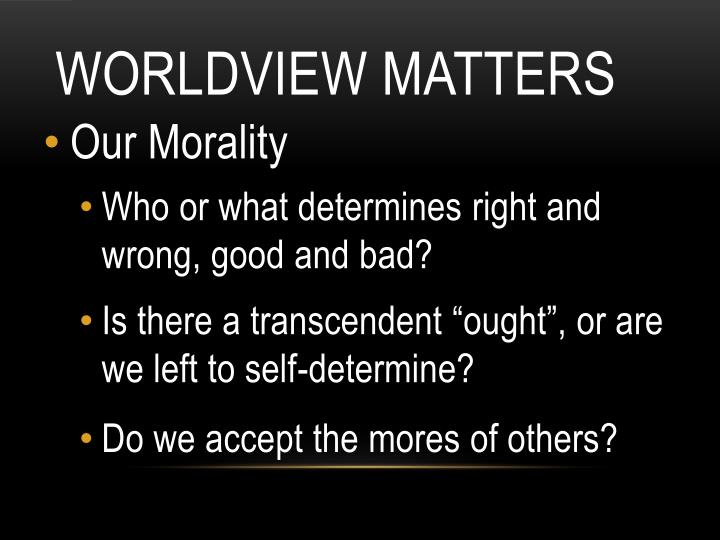 Worldview Matters