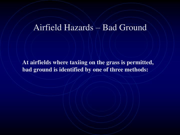 Airfield Hazards – Bad Ground