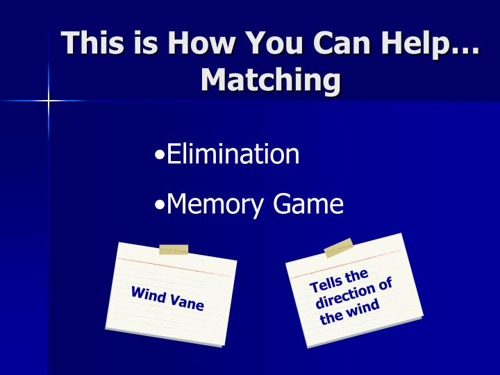This is How You Can Help… Matching