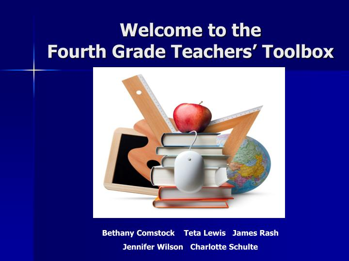 Welcome to the fourth grade teachers toolbox1