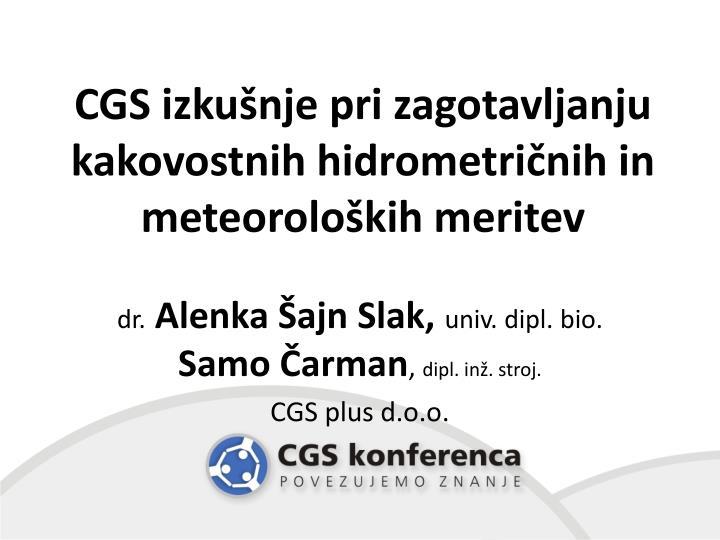 CGS izkušnje pri zagotavljanju kakovostnih