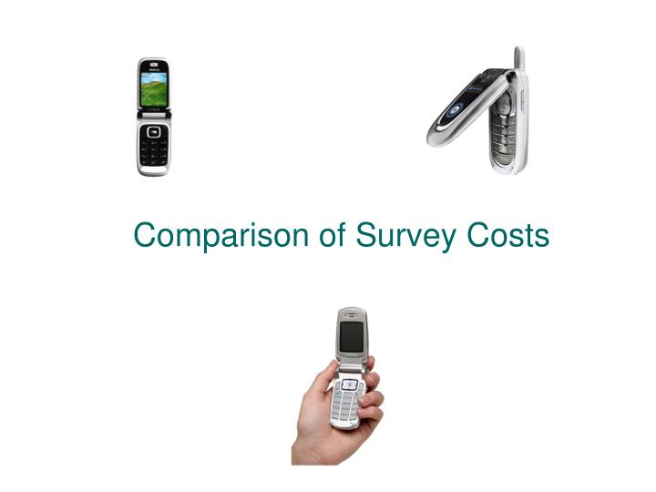 Comparison of Survey Costs
