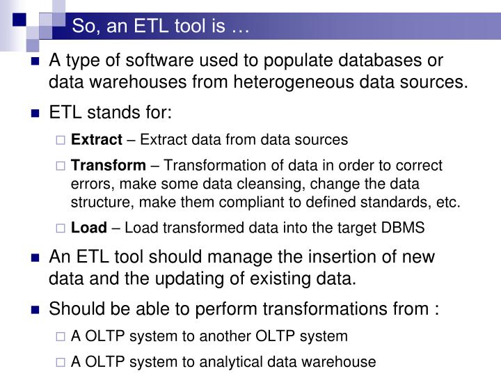 So, an ETL tool is …