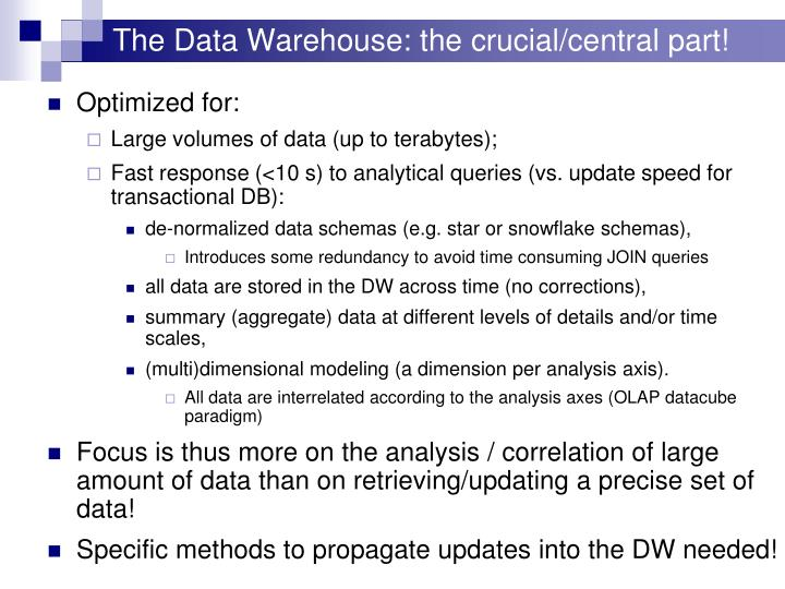 The Data Warehouse: the crucial/central part!