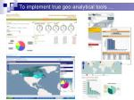 to implement true geo analytical tools
