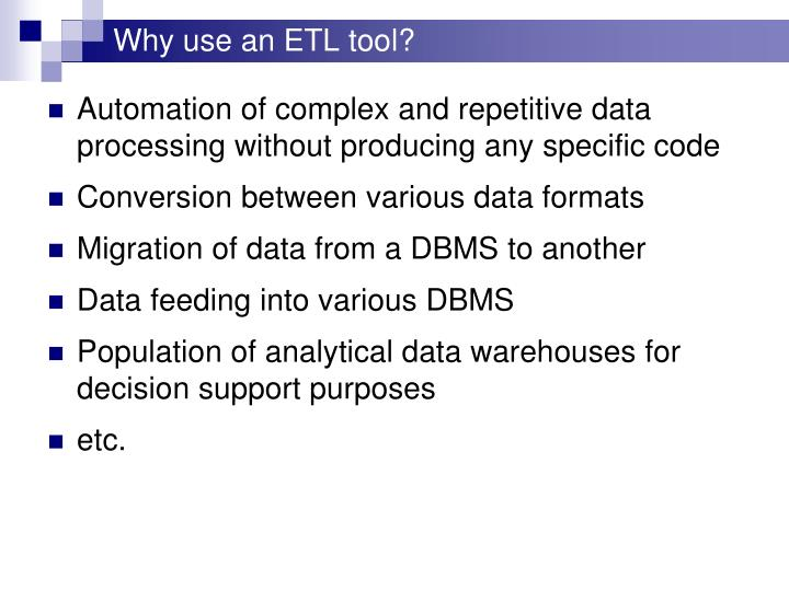 Why use an ETL tool?