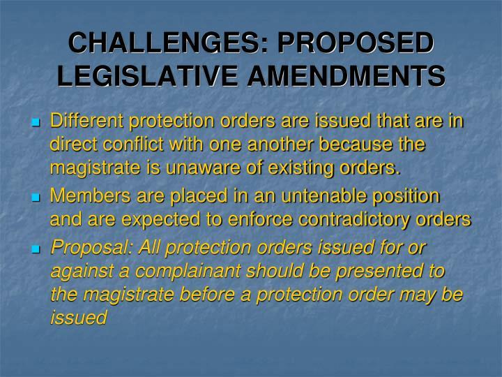 CHALLENGES: PROPOSED LEGISLATIVE AMENDMENTS