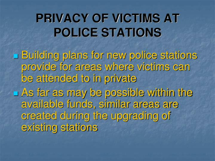 PRIVACY OF VICTIMS AT POLICE STATIONS