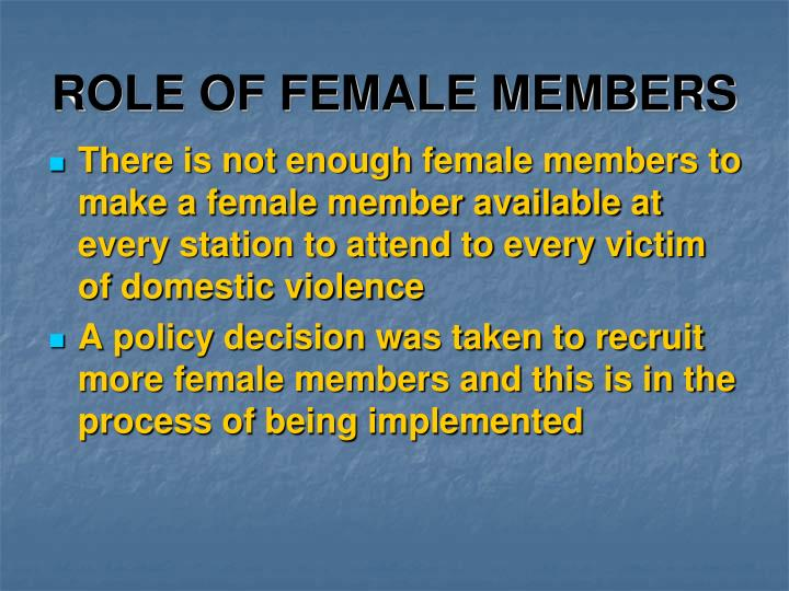 ROLE OF FEMALE MEMBERS