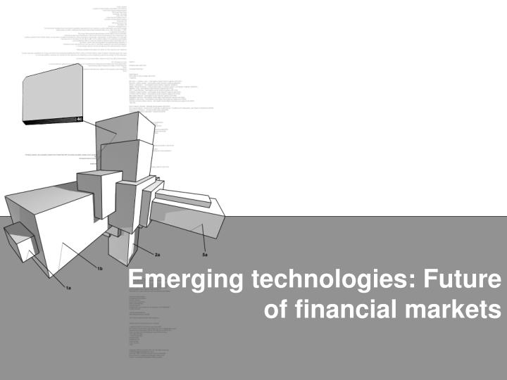 Emerging technologies: Future of financial markets