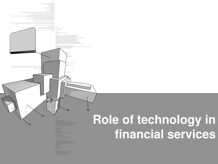 Role of technology in  financial services