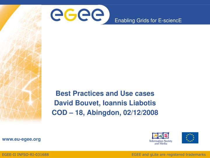 Best practices and use cases david bouvet ioannis liabotis cod 18 abingdon 02 12 2008