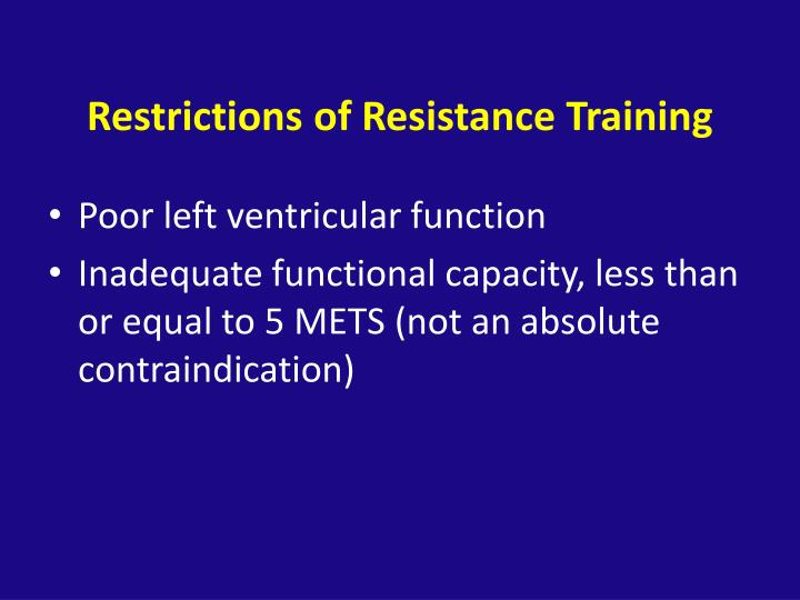 Restrictions of Resistance Training