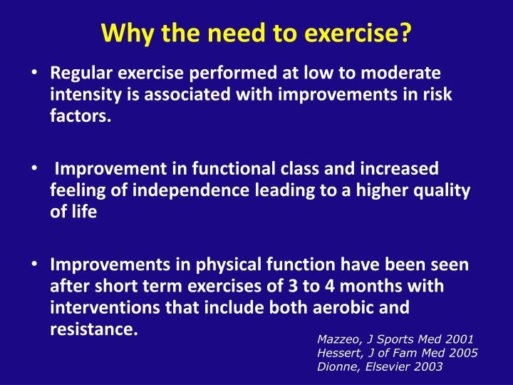 Why the need to exercise?