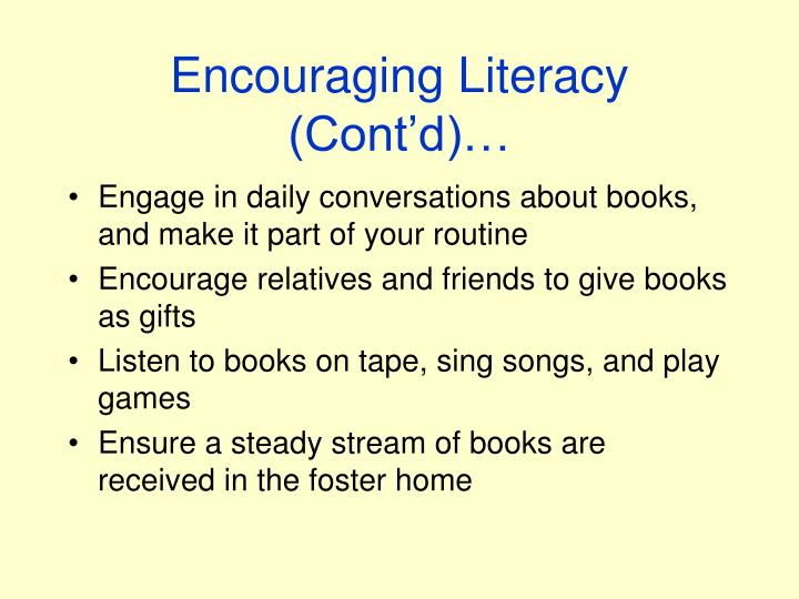 Encouraging Literacy (Cont'd)…