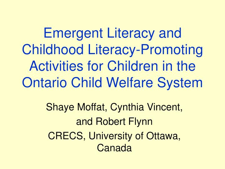 Emergent Literacy and Childhood Literacy-Promoting Activities for Children in the Ontario Child Welf...