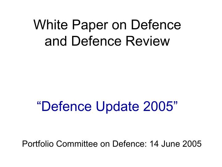 White paper on defence and defence review defence update 2005