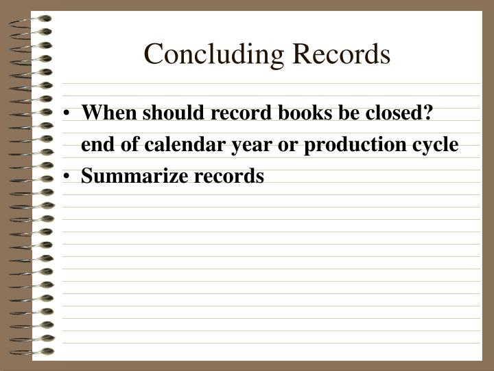 Concluding Records