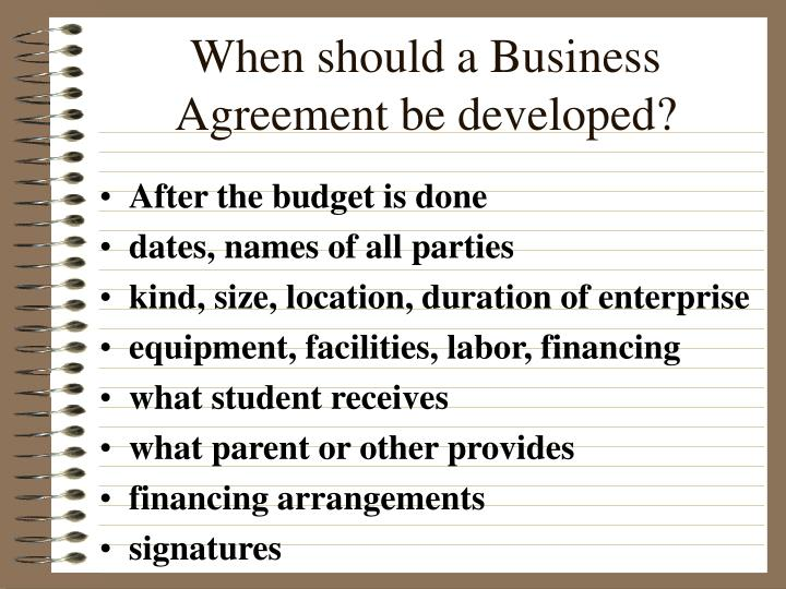 When should a Business Agreement be developed?