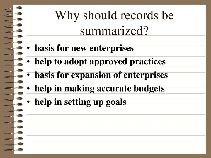 Why should records be summarized?