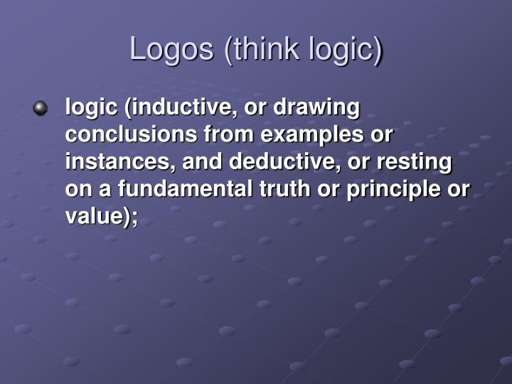 Logos (think logic)