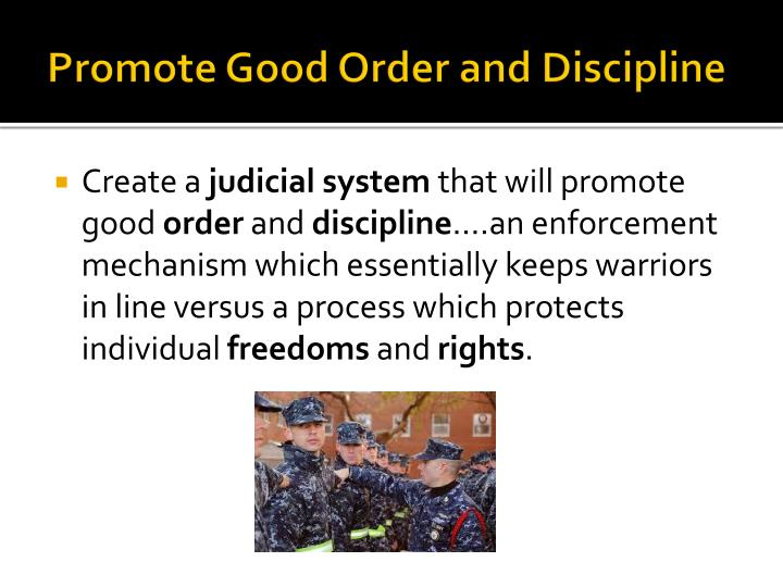 Promote Good Order and Discipline