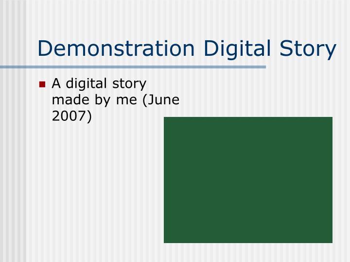 Demonstration Digital Story