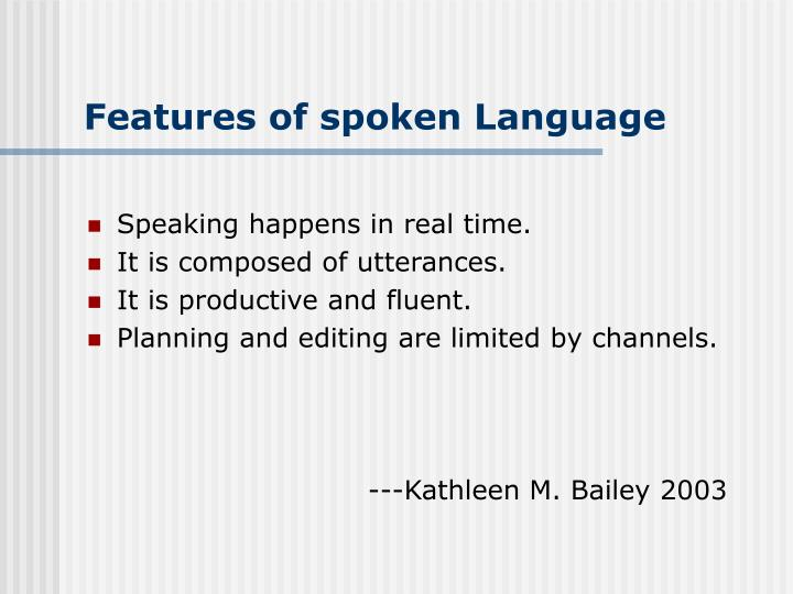 Features of spoken Language
