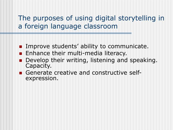 The purposes of using digital storytelling in a foreign language classroom