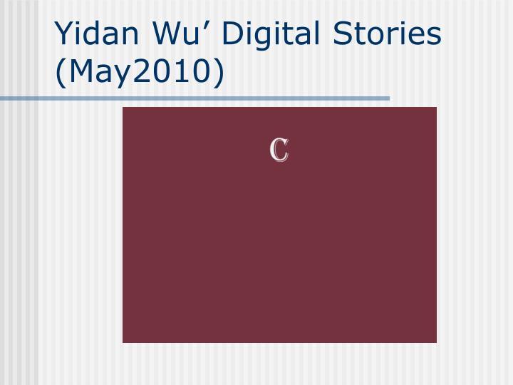 Yidan Wu' Digital Stories (May2010)