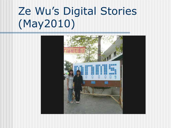 Ze Wu's Digital Stories (May2010)