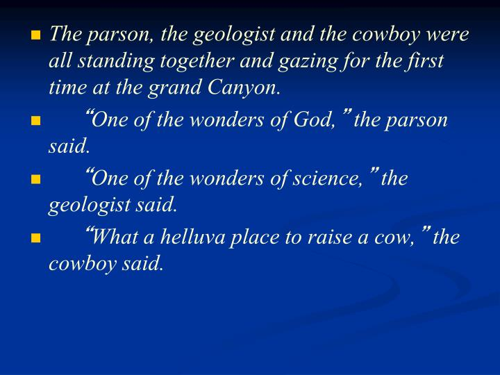 The parson, the geologist and the cowboy were all standing together and gazing for the first time at...