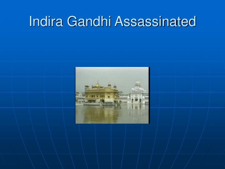 Indira Gandhi Assassinated