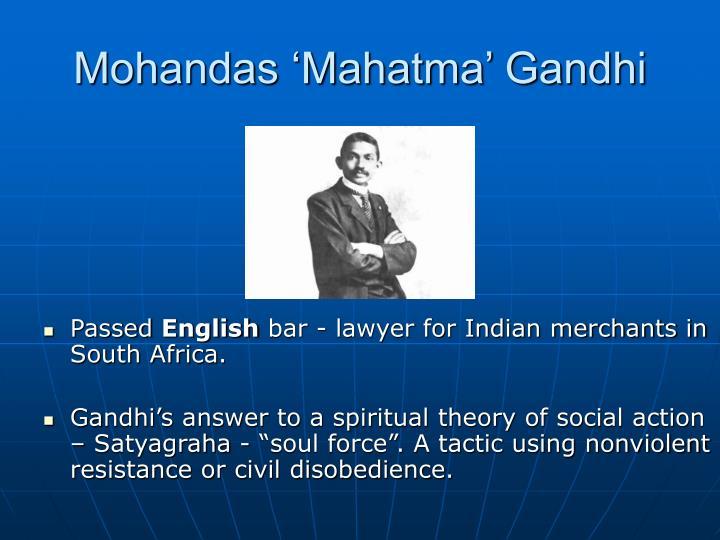 Mohandas 'Mahatma' Gandhi