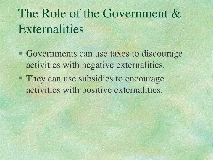 The Role of the Government & Externalities