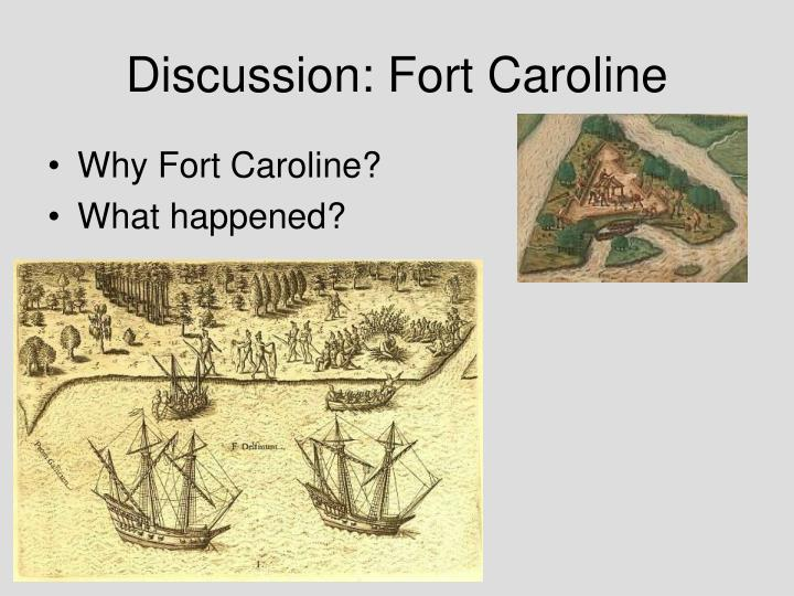 Discussion: Fort Caroline