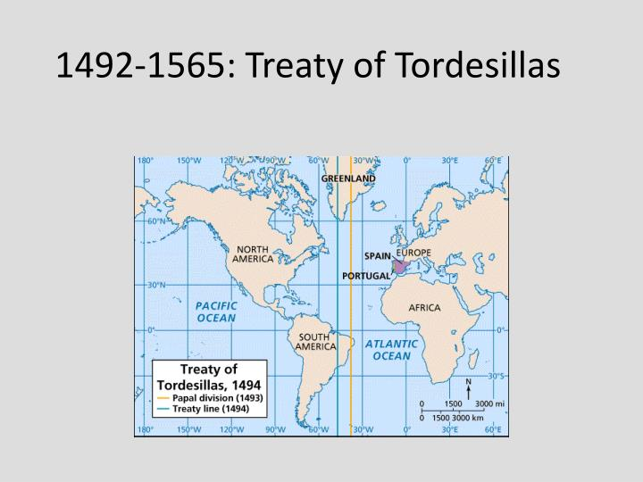 1492-1565: Treaty of Tordesillas
