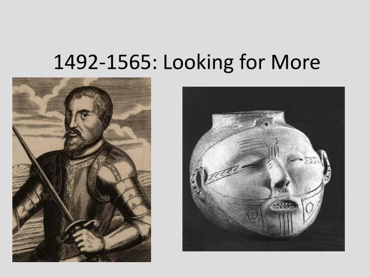 1492-1565: Looking for More