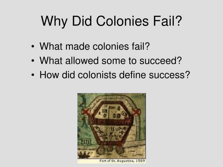 Why Did Colonies Fail?
