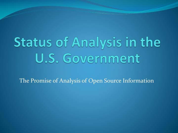 Status of analysis in the u s government
