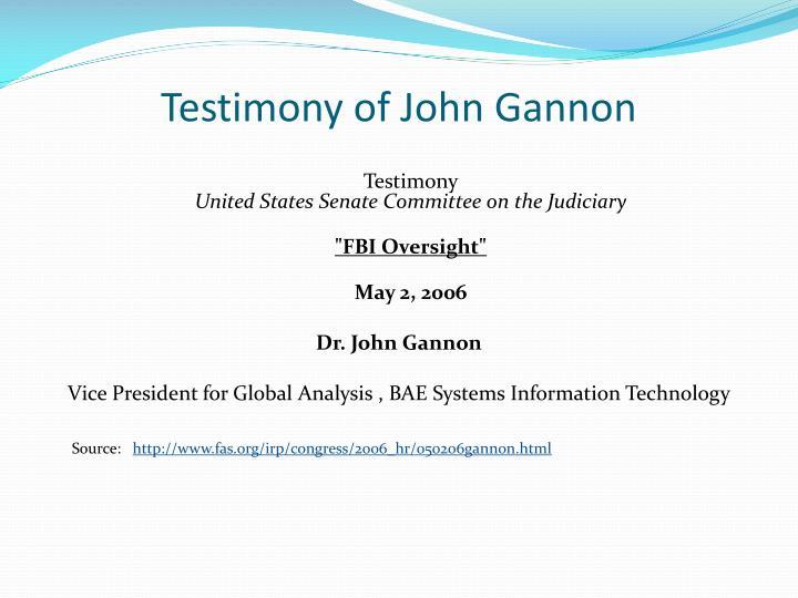 Testimony of John Gannon
