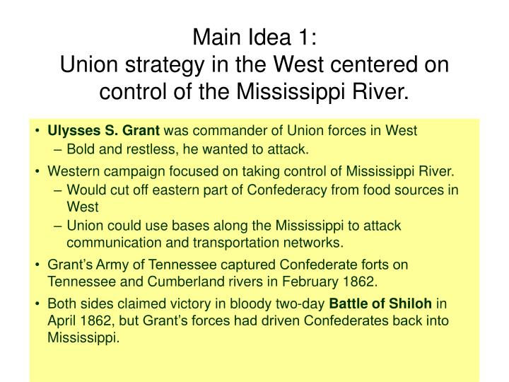 Main idea 1 union strategy in the west centered on control of the mississippi river