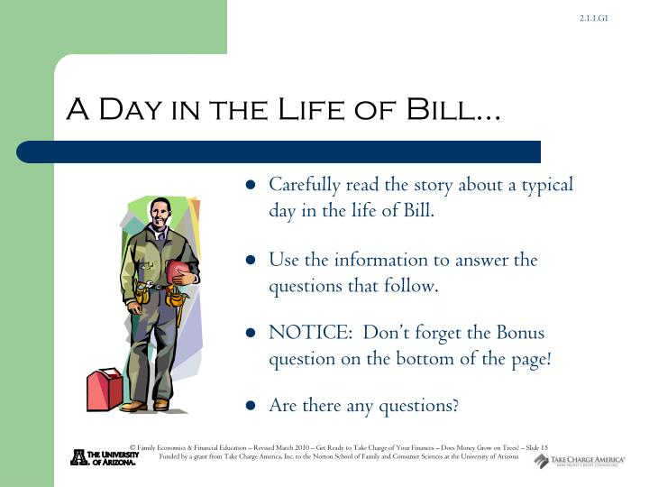 A Day in the Life of Bill…