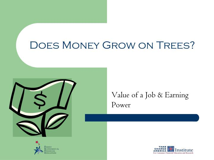 Does money grow on trees