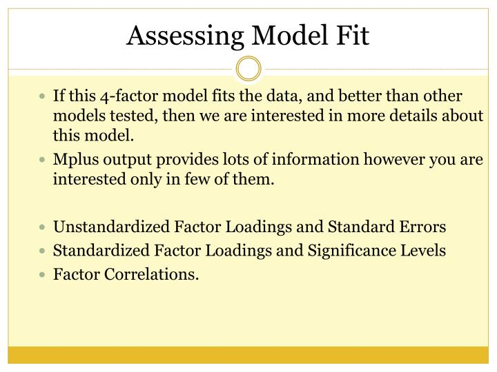 If this 4-factor model fits the data, and better than other models tested, then we are interested in more details about this model.